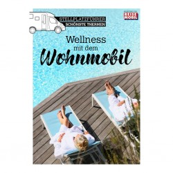 """Campsite Guide """"The Best Spas – Wellness with Motorhomes"""""""